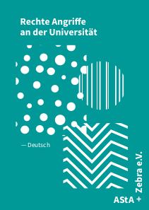 Rechte Angriffe an der Universität. Unsere Broschüre aus der AStA-Kooperation in deutscher Sprache.