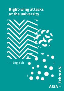 Rechte Angriffe an der Universität. Unsere Broschüre aus der AStA-Kooperation in englischer Sprache.