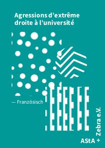 Rechte Angriffe an der Universität. Unsere Broschüre aus der AStA-Kooperation in französischer Sprache.