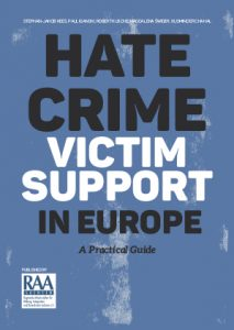 Hate Crime. Victim Support in Europe. A Prictical Guide. Von der RAA Sachsen.